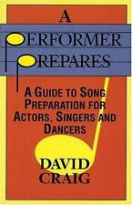 A Performer Prepares: A Guide to Song Preparation for Actors, Singers -ExLibrary