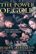 The Power of Gold: The History of an Obsession Bernstein, Peter L. Hardcover