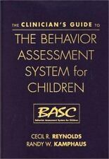 The Clinician's Guide to the Behavior Assessment System for Children (BASC)...