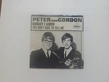 PETER & GORDON YOU DON'T HAVE TO TELL ME/NOBODY I KNOW 45 W/PIX SLEEVE