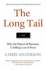 The Long Tail : Future of Business Is Selling Less of More by Chris Anderson