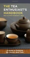 The Tea Enthusiast's Handbook: A Guide to Enjoying the World's Best Teas by