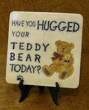 """Boyds Accessory #4164 MESSAGE TILE, 4x4 """"Have you Hugged Your Teddy Bear Today"""""""