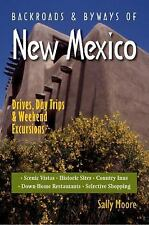 Backroads & Byways of New Mexico: Drives, Day Trips & Weekend Excursions, Moore,