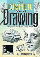 The Complete Book of Drawing : Essential Skills for Every Artist by...