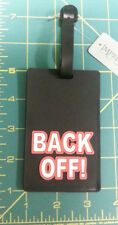 New Rubber / Plastic Luggage Tag - Back Off!  Novelty Luggage Tag