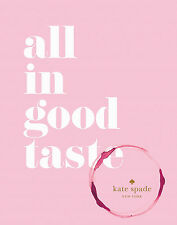 kate spade new york: all in good taste  by kate spade new york (Hardcover)