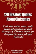 129 Greatest Quotes about Christmas : Could What Artists, Actors and World...