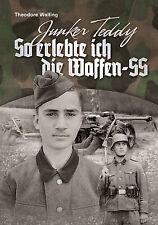 Theodore Walling: Junker Teddy - So erlebte ich die Waffen-SS - NEU!