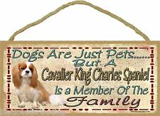 Dogs Just Pets But A Cavalier King Charles Spaniel Part Of Family Dog Sign 5X10""