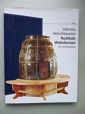 Valentin Kerschbaumer Rustikale Wohnformen im Innenausbau 1993