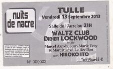 TICKET DE CONCERT DIDIER LOCKWOOD WALTZ CLUB MARCEL AZZOLA HIROKO ITO 2013