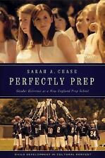 Perfectly Prep: Gender Extremes at a New England Prep School (Child Developmen..