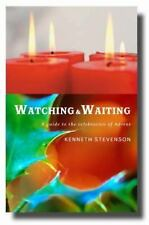Watching and Waiting: A Guide to the Celebration of Advent-ExLibrary
