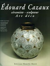 Edouard Cazaux, ceramist - sculptor Art Deco, French book