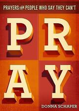 Prayers for People Who Say They Can't Pray by Donna Schaper (2014, Paperback)