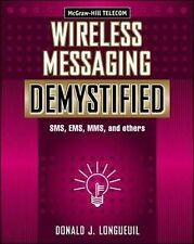 Wireless Messaging Demystified: SMS, EMS, MMS, IM and Others by Donald J....