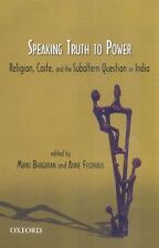 Speaking Truth to Power: Religion Caste, and the Subaltern Question in India
