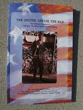 The Sniper Inside the Man : My Vietnam Experience: the War, the Aftermath,...