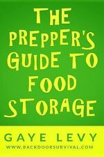 Prepper's Guide to Food Storage by Gaye Levy (2014, Paperback)