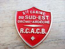 MEDAILLE SOCIETE CANINE DU SUD EST DROME ARDECHE  R.C.A.C.B.