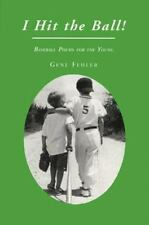 I Hit the Ball! : Baseball Poems for the Young by Gene Fehler (1996, Paperback)