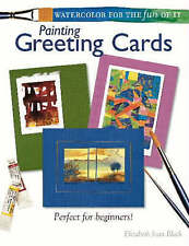 Acceptable, Watercolor for the Fun of it: Painting Greeting Cards, Black, Elizab