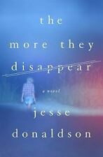 The More They Disappear by Jesse Donaldson (2016, Hardcover)
