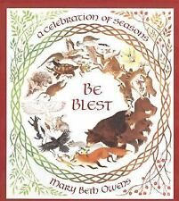 Be Blest : A Celebration of Seasons by Mary Beth Owens (1999, Hardcover)