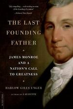 The Last Founding Father : James Monroe and a Nation's Call to Greatness-PB-2010