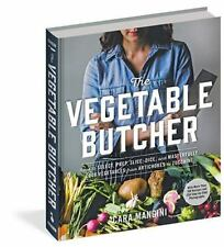 The Vegetable Butcher: How to Select, Prep, Slice, Dice, and Masterfully Cook...
