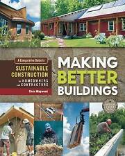 Making Better Buildings 'A Comparative Guide to Sustainable Construction for Hom