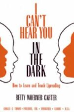 I Can't Hear You in the Dark: How to Learn and Teach Lipreading-ExLibrary