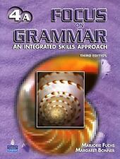 Focus on Grammar 4 : An Integrated Skills Approach by Margaret Bonner and...