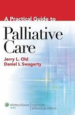 A Practical Guide to Palliative Care by Jerry Old and Daniel Swagerty