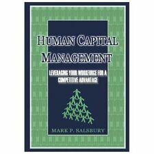 Human Capital Management: Leveraging Your Workforce for a Competitive Advantage,