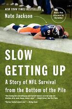 Slow Getting Up: A Story of NFL Survival from the Bottom of the Pile - Jackson,