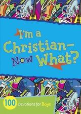 I'm a Christian--Now What?: 100 Devotions for Boys