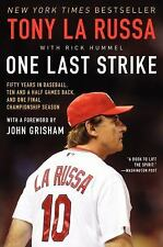 One Last Strike: Fifty Years in Baseball, Ten and a Half Games Back, and One Fin