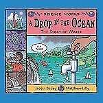 A Drop in the Ocean: The Story of Water (Science Works (Picture Window-ExLibrary