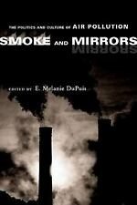 Smoke and Mirrors : The Politics and Culture of Air Pollution (2004, Paperback)