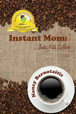Nonfiction book Instant Mom: Just Add Coffee signed by the author, nonprofit
