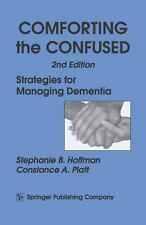 Comforting the Confused: Strategies for Managing Dementia, 2nd Edition-ExLibrary