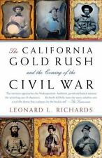 THE CALIFORNIA GOLD RUSH AND THE COMING OF - LEONARD L. RICHARDS (PAPERBACK) NEW