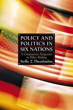 Policy and Politics in Six Nations : A Comparative Perspective on Policy Making