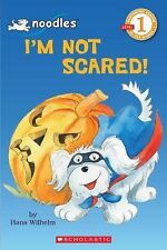 "Scholastic Reader "" I'm Not Scared! "" Level 1 by Hans Wilhelm"