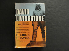 David Livingstone His Life And Letters by George Seaver (HC, 1957)