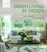 Green Living by Design: The Practical Guide for Eco-Friendly Remodeling and Deco