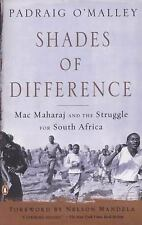 Shades of Difference: Mac Maharaj and the Struggle for South Africa - O'Malley,