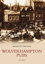 Wolverhampton Pubs by Alec Brew - Images of England